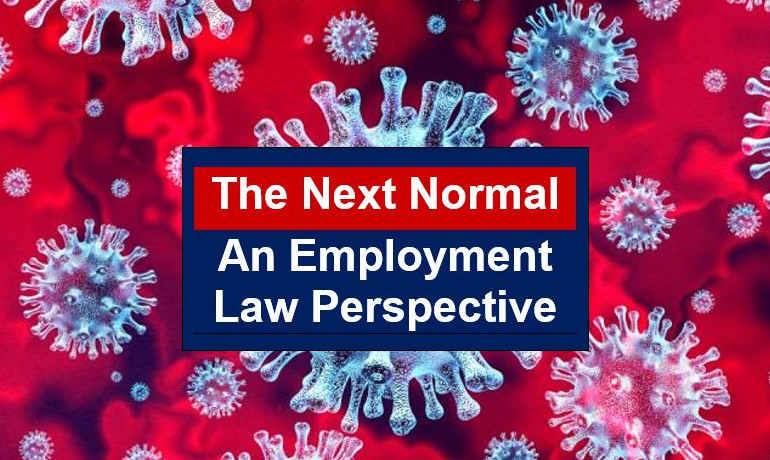 The Next Normal - An Employment Law Perspective