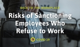 Risks of Sanctioning Employees Who Refuse to Work