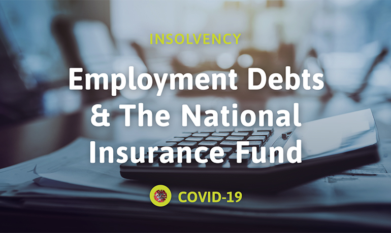Insolvency: Employee Debts and the National Insurance Fund