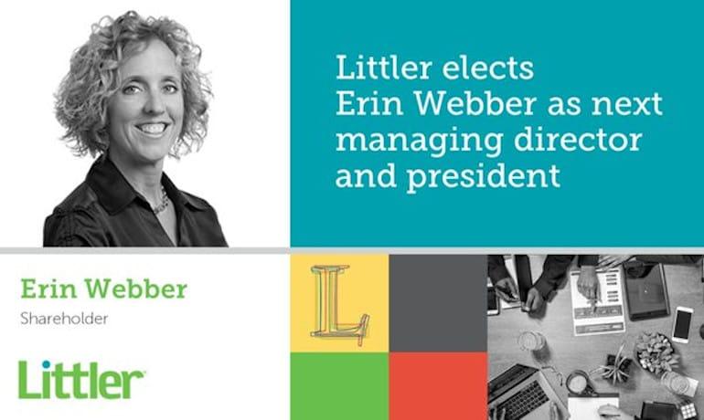 Littler Elects Erin Webber as Next Managing Director and President