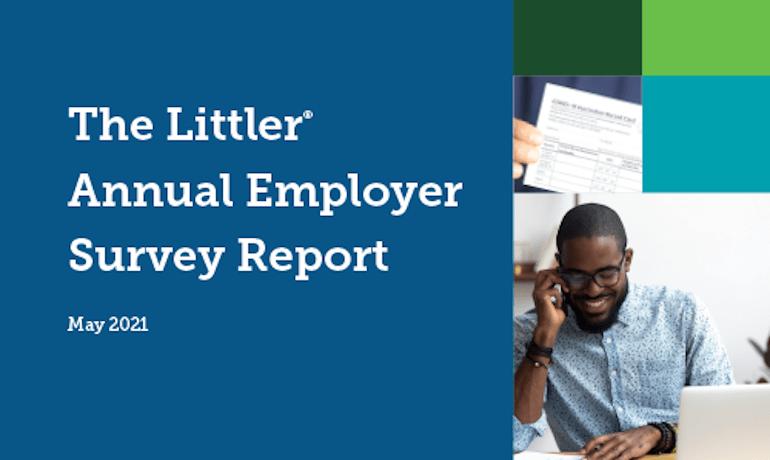 The Littler Annual Employer Survey 2021