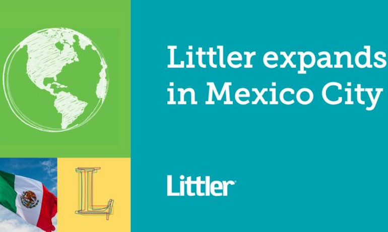 Renowned Labour Lawyer Jorge Sales Boyoli Leads Team Joining Littler in Mexico City