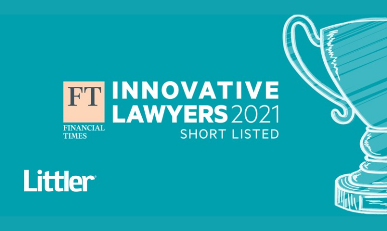 Littler Europe has been shortlisted for the Financial Times Europe Innovative Lawyers 2021